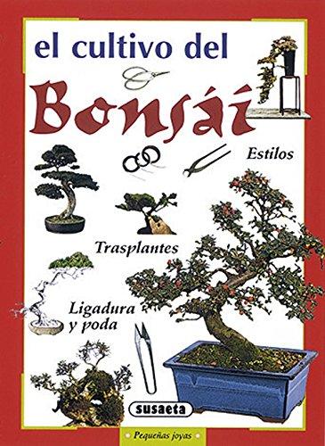 Cultivo Del Bonsai (Pequeñas Joyas) por Equipo Susaeta