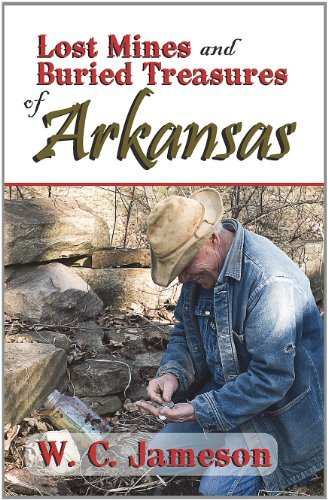 Lost Mines and Buried Treasures of Arkansas by W.C. Jameson (2015-10-16)