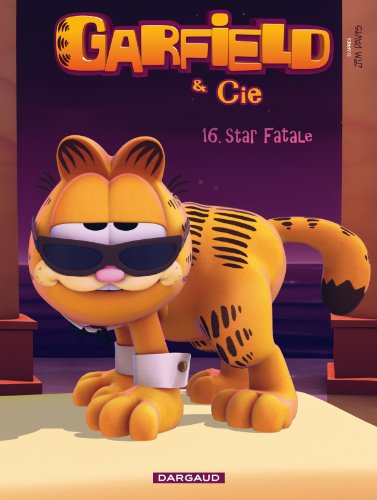 Garfield & Cie - tome 16 - Star fatale (16)