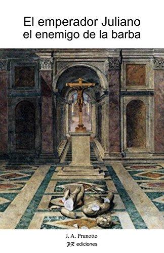 El emperador Juliano el enemigo de la barba (novela historica Roma) por J. A. Prunotto