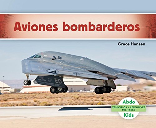 Aviones Bombarderos (Military Bomber Aircraft ) (Spanish Version) (Vehículos Y Aeronaves Militares/ Military Aircraft & Vehicles) por Grace Hansen