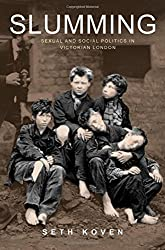 Slumming: Sexual and Social Politics in Victorian London