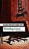 Mordsgrimm: Kriminalroman (Kriminalromane im GMEINER-Verlag)