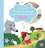 Le petit chaperon rouge et autres jolis contes racontés pour les bébés