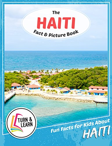 The Haiti Fact and Picture Book: Fun Facts for Kids About Haiti (Turn and Learn) (English Edition)