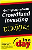 Getting Started with Crowdund Investing In a Day For Dummies shows small business owners what they can do now to prepare for crowdfund investing since the signing of the 2012 JOBS Act into law.   It includes an overview of how crowdfunding came a...