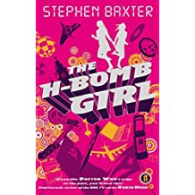 [The H-Bomb Girl] [By: Baxter, Stephen] [May, 2008]