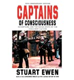[(Captains of Consciousness: Advertising and the Social Roots of the Consumer Culture)] [Author: Stuart Ewen] published on (June, 2001)
