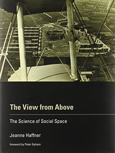 The View from Above: The Science of Social Space (MIT Press) by Jeanne Haffner (2013-03-22)