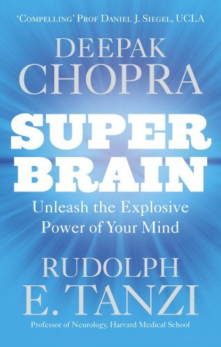 Super Brain: Unleashing the Explosive Power of Your Mind to Maximize Health, Happiness, and Spiritual Well-Being by Tanzi Ph.D., Rudolph E., Chopra, Deepak (2013) Paperback