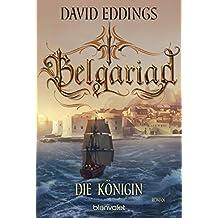 Belgariad - Die Königin: Roman (Belgariad-Saga, Band 4)