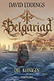 Belgariad - Die Königin: Roman (Belgariad-Saga 4) - David Eddings