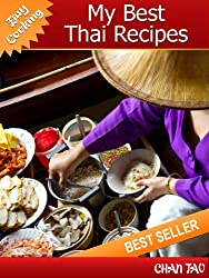 My Best Thai Recipes - Discover the uniqueness that is Thai cuisine - Easy cooking (English Edition)