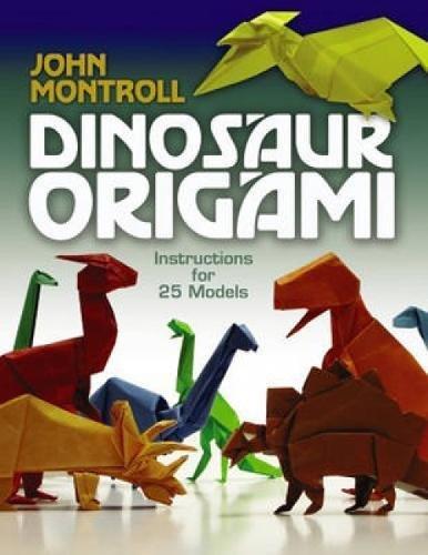 Dinosaur Origami (Dover Origami Papercraft) por John Montroll