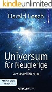 Universum für Neugierige: Vom Urknall bis heute