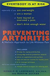 Preventing Arthritis: A Holistic Approach to Life Without Pain by Ronald Melvin Lawrence (2001-05-01)
