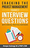 Cracking the Project Management Toughest Interview Questions: With Concise, Practical Responses