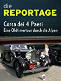 Die Reportage: Corsa dei 4 Paesi - Eine Oldtimertour durch die Alpen