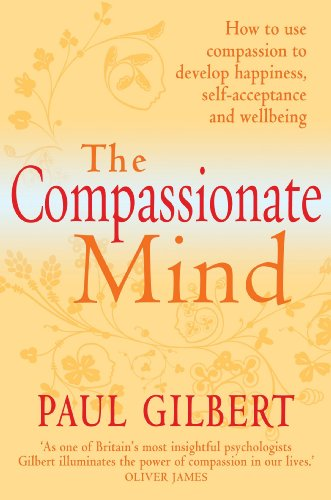 The Compassionate Mind (Compassion Focused Therapy) (English Edition)