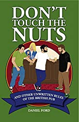 Don't Touch the Nuts: And Other Unwritten Rules of the British Pub