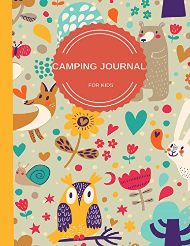 Camping Journal For Kids: Perfect Camping Diary of Notebook for Kids: Over 125 Pages with Prompts: Volume 6 (Camping Life Journals)