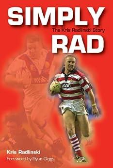 Simply Rad: The Kris Radlinski Story by [Radlinski, Kris]