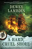 A Hard, Cruel Shore (Alan Lewrie Naval Adventures (Hardcover))