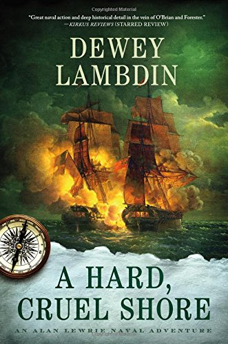 A Hard, Cruel Shore (Alan Lewrie Naval Adventures (Hardcover))