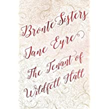 Bronte Sisters Deluxe Edition (Jane Eyre; The Tenant of Wild (Romantic Fantasy)