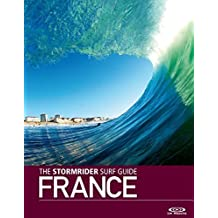 The Stormrider Surf Guide: France (English and French Edition) Bilingual edition by Sutherland, Bruce (2012) Paperback