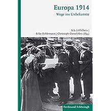 Europa 1914: Wege ins Unbekannte