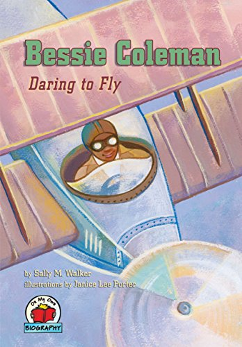 Bessie Coleman: Daring to Fly (On My Own Biography) - Bessie Coleman-biographie