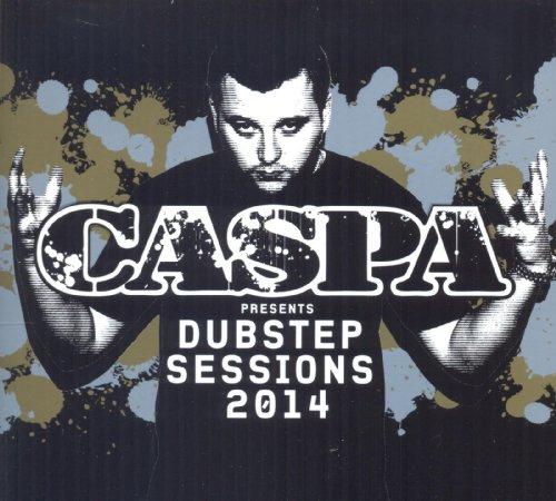 Caspa Presents Dubstep Sessions 2014