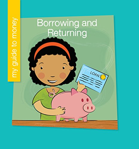 Jennifer Colby - Borrowing and Returning (My Early Library: My Guide to Money)