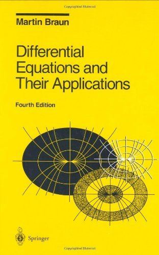 By Martin Braun - Differential Equations and Their Applications: An Introduction to Applied Mathematics: v. 11 (Texts in Applied Mathematics) (4)