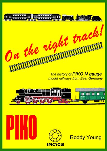 On the right track!: The history of PIKO N gauge model railways from East Germany (English Edition)