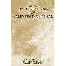 Das Geständnis des Valentin Rosenthal (Elirium Saga Shorts 1)