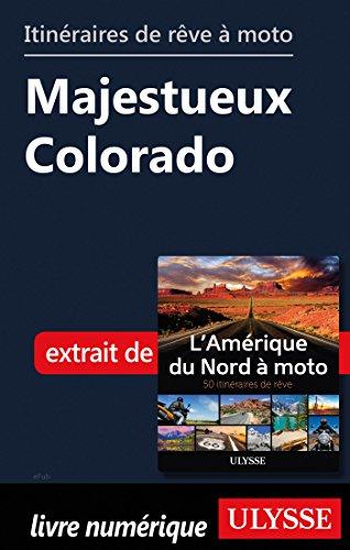 Descargar Libro Itinéraires de rêve à moto - Majestueux Colorado de Collectif
