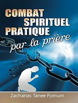 Combat Spirituel Pratique Par La Priere (La Prière t. 7) par [Fomum, Zacharias Tanee]