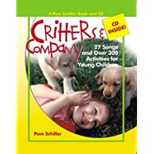 Critters & Company: 27 Songs and Over 300 Activities for Young Children