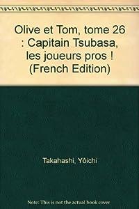 Captain Tsubasa - Olive et Tom Edition simple Tome 26