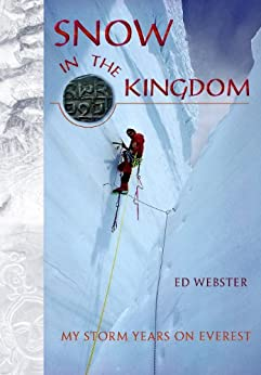 Snow in the Kingdom: My Storm Years on Mount Everest (English Edition)