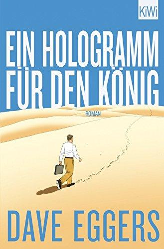 Buchseite und Rezensionen zu 'Ein Hologramm für den König: Roman' von Dave Eggers