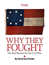 Why They Fought: The Real Reason for the Civil War (Kindle Single)