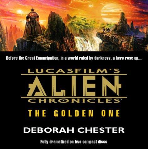 Lucasfilm's Alien Chronicles: The Golden One by Deborah Chester (1998-02-01)