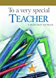 To a Very Special Teacher (Helen Exley Giftbooks)