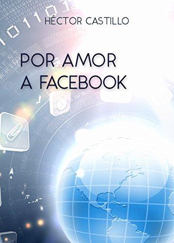 Por amor a Facebook por HECTOR CASTILLO