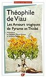 Les Amours tragiques de Pyrame et Thisbe par Viau