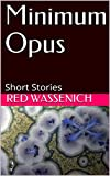 Minimum Opus: Short Stories (English Edition)