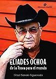 Eliades Ochoa de la Trova para el mundo